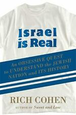 Israel is Real: An Obssessive Quest to Understand the Jewish Nation and Its His
