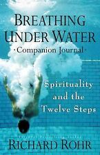 Breathing under Water : The Companion Journal by O.F.M., Richard Rohr (2015,...