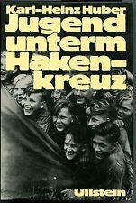Karl-Heinz Huber - Jugend unterm Hakenkreuz