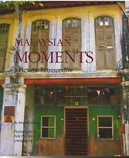 Malaysian Moments: A Pictorial Retrospective - Andrew Barber