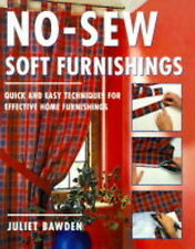 No-sew Soft Furnishings: Quick and Easy Techniques for Effective Home Furnishing