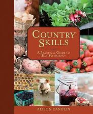 Country Skills: A Practical Guide to Self-Sufficiency Candlin, Alison Hardcover