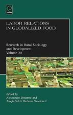 Labor Relations in Globalized Food (Research in Rural Sociology and Development)