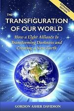 The Transfiguration of Our World: How a Light Alliance Is Transforming Darkness