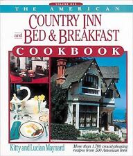 The American Country Inn and Bed & Breakfast Cookbook, Vol. 1: More than 1,700 C