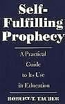 Self-Fulfilling Prophecy: A Practical Guide to Its Use in Education-ExLibrary