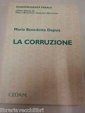 LA CORRUZIONE Maria Benedetta Dupuis Cedam Giurisprudenza penale 1995 diritto di