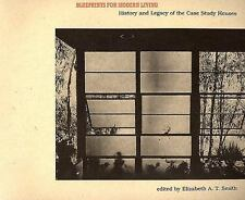 Blueprints for Modern Living : History and Legacy of the Case Study Houses Smith