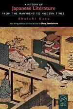 A History of Japanese Literature : From the Manyoshu to Modern Times by Don...