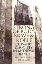 """""""Strong of Body, Brave and Noble"""": Chivalry and Society in Medieval France, Bouc"""