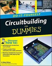 Circuitbuilding Do-It-Yourself for Dummies by H. Ward Silver (2008, Paperback)