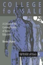College For Sale: A Critique of the Commodification of Higher Educatio-ExLibrary