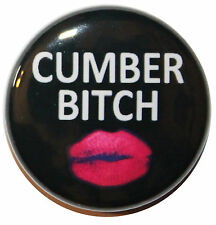 "1"" (25mm) 'Cumber Bitch' Cumberbatch Button Badge Pin - High Quality Sherlock"