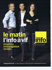 PUBLICITE ADVERTISING 094 2009 FRANCE INFO le matin l'info à vif