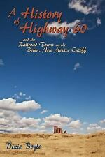 A History of Highway 60 and the Railroad Towns on the Belen, New Mexico...