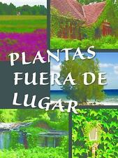 Plantas Fuera de Lugar (Plants Out of Place ) (Exploremos la Ciencia) -ExLibrary