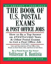 The Book of U.S. Postal Exams and Post Office Jobs: How to Be a Top Scorer on 47