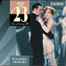 The Hits of '23: Dreamy Melody by Various Artists (CD, Aug-2004, ASV/Living Era)