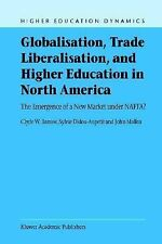 Higher Education Dynamics Ser.: Globalisation, Trade Liberalisation, and...