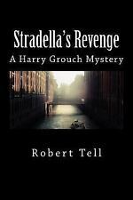 Harry Grouch Mysteries: Stradella's Revenge : A Harry Grouch Mystery by...