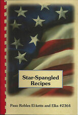 *PASO ROBLES CA 1999 EL-KETTS & ELKS COOK BOOK STAR-SPANGLED RECIPES *CALIFORNIA