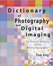Dictionary of Photography and Digital Imaging: The Essential Reference-ExLibrary