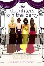 The Daughters Join the Party - Philbin, Joanna - Hardcover