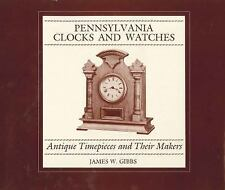 Pennsylvania Clocks and Watches: Antique Timepieces and Their Makers