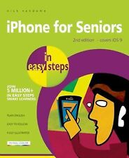 In Easy Steps: IPhone for Seniors in Easy Steps : Covers IOS 9 by Nick...