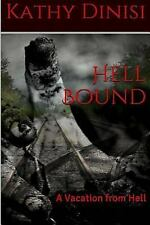 A Vacation from Hell: Hell Bound by Kathy Dinisi (2015, Paperback)