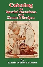 Catering for Special Occasions with Menus and Recipes by Fannie M. Farmer...