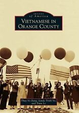 Images of America: Vietnamese in Orange County by Thuy Vo Dang, Linda Trinh...