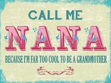Call me Nana, Cool Grandmother, Sweet Home Family Gift Novelty Fridge Magnet