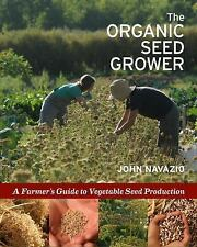 THE ORGANIC SEED GROWER - NEW HARDCOVER BOOK