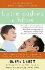 NEW Entre padres e hijos Dr. Haim G. Ginott 55% Off Free Shipping