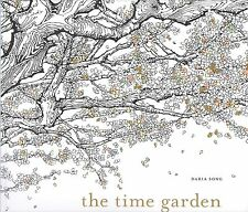 The Time Garden : A Magical Journey and Coloring Book by Daria Song