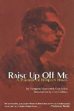 Raise up off Me : A Portrait of Hampton Hawes by Don Asher and Hampton Hawes...