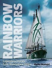 Greenpeace, Maite Mompo Rainbow Warriors : Legendary Stories from Greenpeace Shi