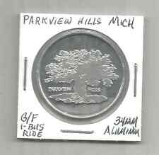 (I) Michigan Trade Token G/F 1 Bus Ride  Parkview HillsMichigan 34 MM Aluminum