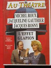 30041// L'EFFET GLAPION MICHEL ROUX JACQUELINE GAUTHIER THEATRE DVD NEUF