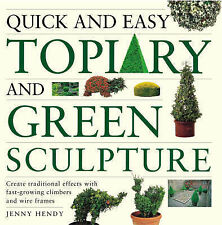 Quick and Easy Topiary, Hendy, Jenny, Paperback, New