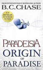 Paradeisia: Paradeisia : Origin of Paradise by B. Chase (2014, Paperback)