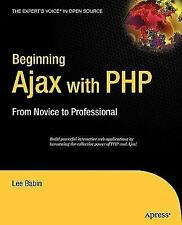 NEW - Beginning Ajax with PHP: From Novice to Professional by Babin, Lee