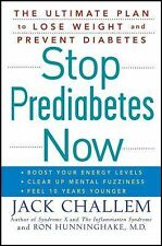 Stop Prediabetes Now : The Ultimate Plan to Lose Weight and Prevent Diabetes...