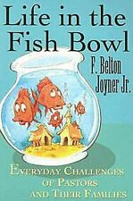 Life in the Fish Bowl : Everyday Challenges of Pastors and Their Families by ...