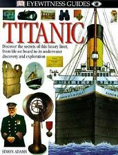 TITANIC - DK EYEWITNESS BOOKS SERIES Secrets of Liner Life on Board Discovery