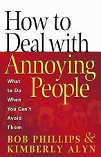 How to Deal with Annoying People: What to Do When You Can't Avoid Them-ExLibrary