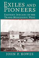 Exiles and Pioneers : Eastern Indians in the Trans-Mississippi West by John...
