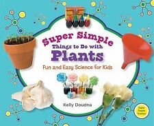 Super Simple Things to Do With Plants: Fun and Easy Science for Kids (Super Simp