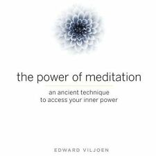 The Power of Meditation: An Ancient Technique to Access Your Inner Power